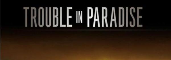 paradise trouble