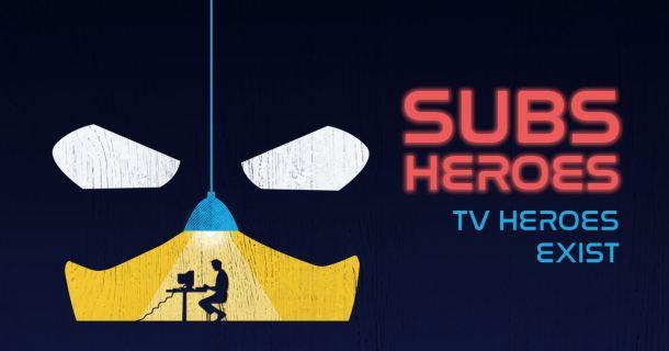 Subs Heroes o come Italian Subs ha rivoluzionato il nostro rapporto con le serie tv 6
