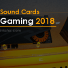 Best Sound Cards for Gaming 2018 | Buyer's Guide & Reviews