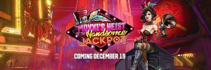 Borderlands 3 Moxxi's Heist of the Handsome Jackpot DLC