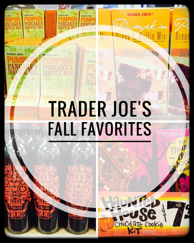 Fall Favorites from Trader Joe's!