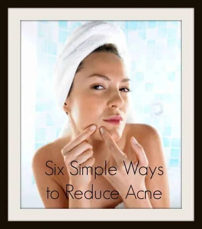 six simple ways to reduce acne
