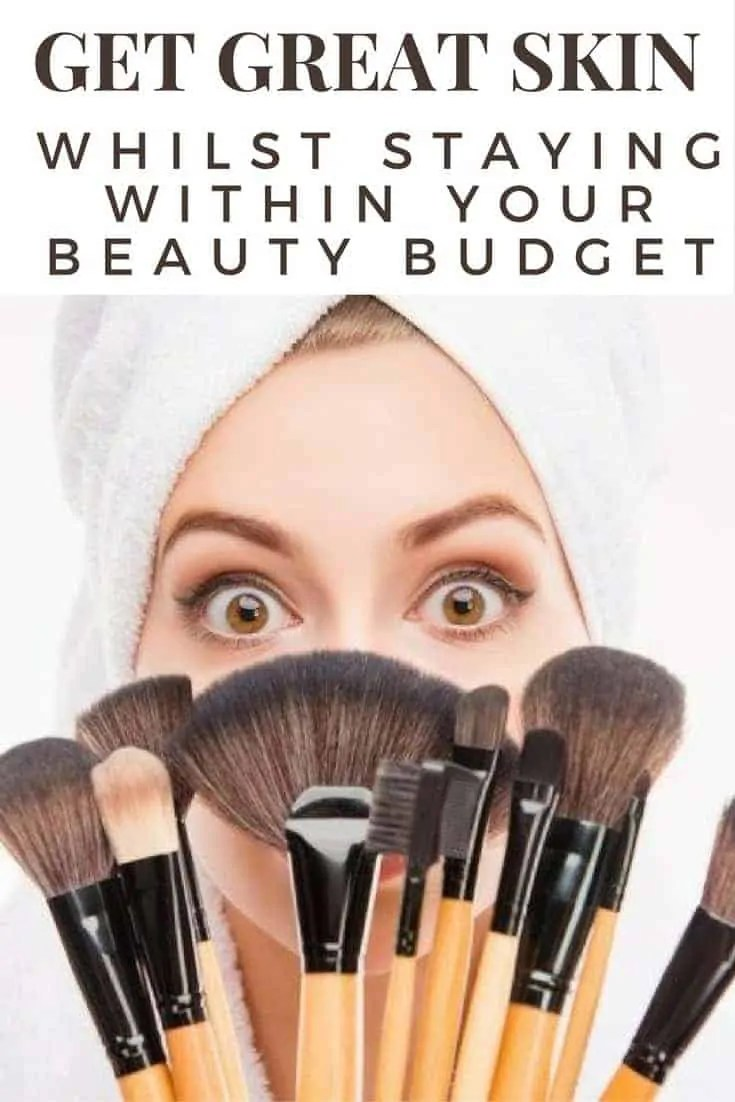 get great skin whilst staying within your beauty budget