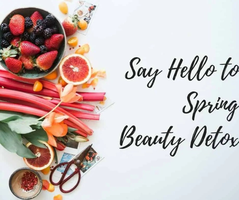 Say Hello to Spring Beauty Detox