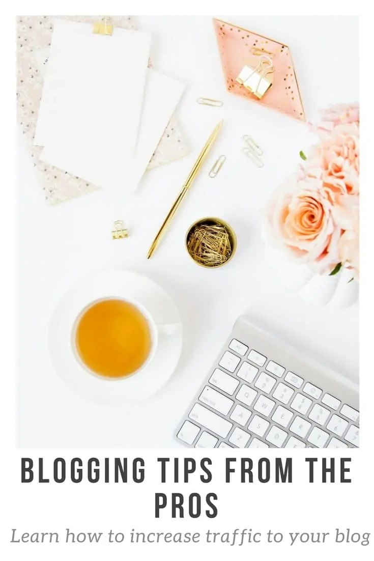 blogging tips from the pros learn how to increase traffic to your blog
