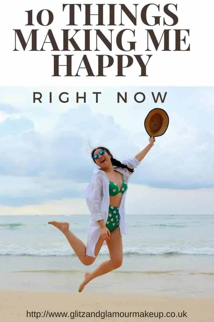 10 things making me happy right now