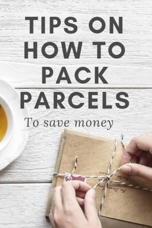 tips on how to pack parcels to save money