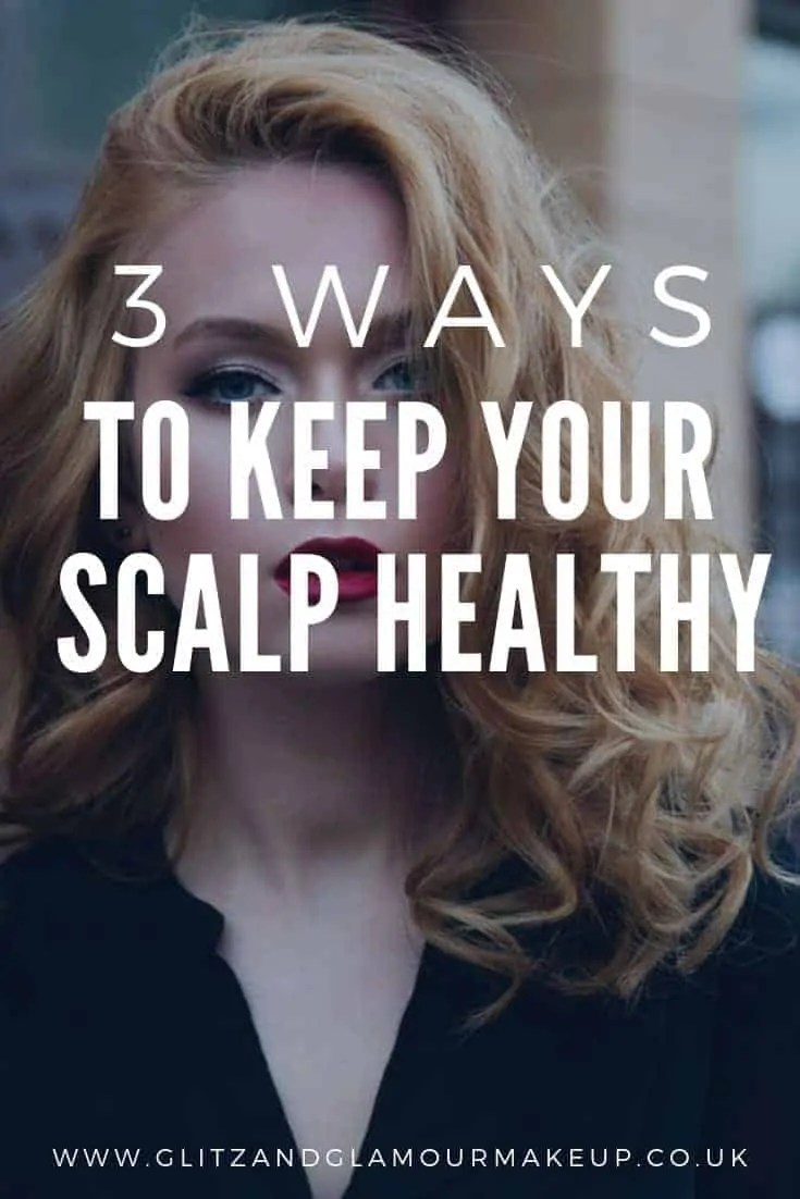 3 ways to keep your scalp healthy | scalp care