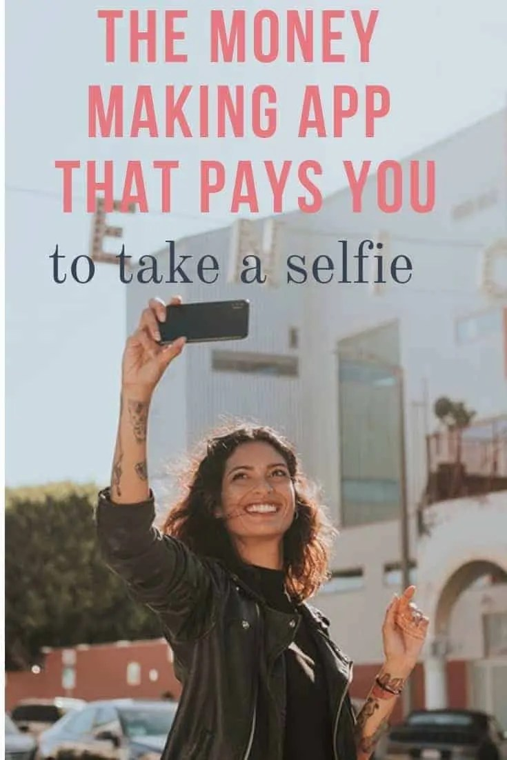 the money making app that pays you to take a selfie (1)