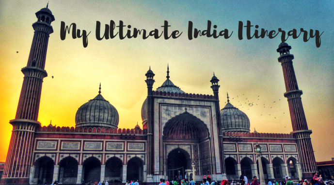 The Ultimate 3 Month Backpacking India Itinerary and Route - Global