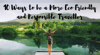 10 Ways to be a More Eco Friendly and Responsible Traveller