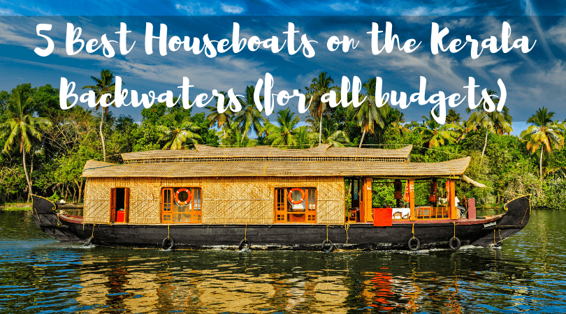 5 Best Houseboats on the Kerala Backwaters (for all budgets)