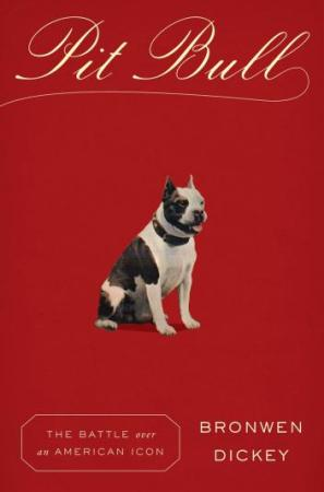 Pit Bull the book by Bronwen Dickey