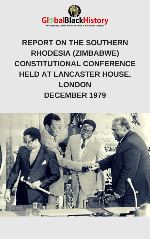 Report On The Southern Rhodesia Zimbabwe Constitutional Conference Held At Lancaster House London December 1979 Global Black History Zimbabwe lancaster house constitution