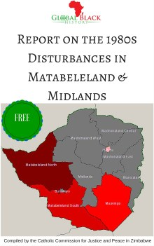 Report on the 1980s Disturbances in Matabeleland in Matabeleland & MidlandsCompiled by the Catholic Commission for Justice and Peace in Zimbabwe