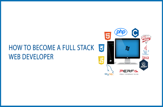 HOW TO BECOME A FULL STACK WEB DEVELOPER?