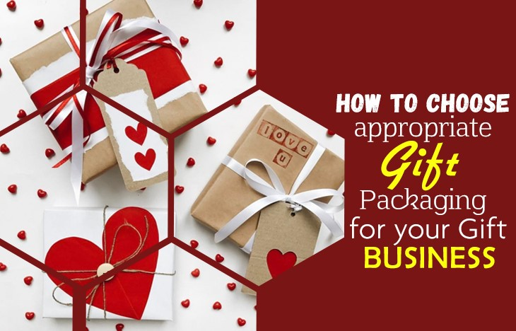 How to Choose the Appropriate Gift Packaging for your Gift Business