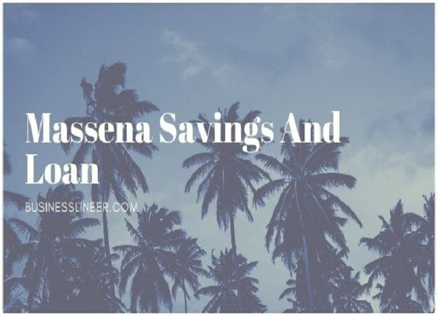 Massena Savings And Loan – Offers Low Faxed Accounts, Low Interest Rates