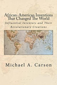 African-American Inventions That Changed The World