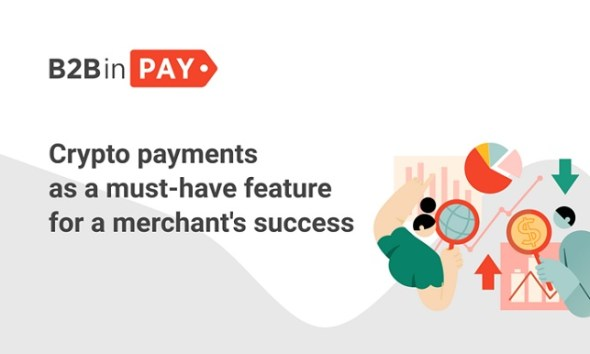 Crypto Payments As A Must-have Feature For A Merchant's Success