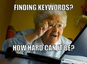 resized_grandma-finds-the-internet-meme-generator-finding-keywords-how-hard-can-it-be-1a951d