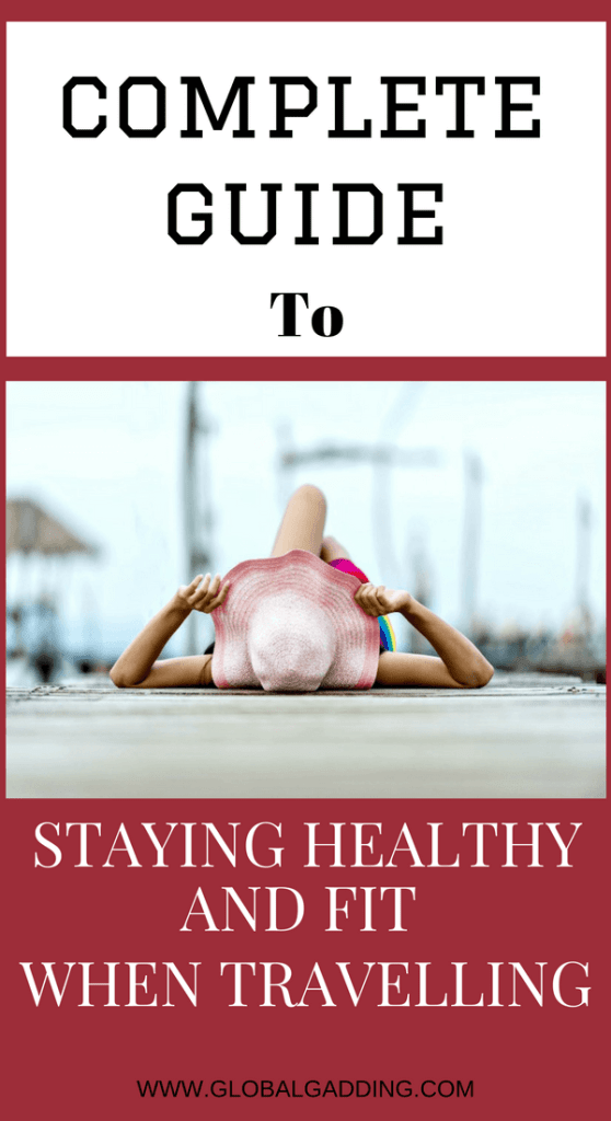 How to stay healthy and fit while travelling