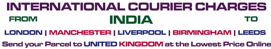 Courier to London - UK, Best Courier to London - UK, Cheap Courier To London - UK, Courier Services to London - UK, Courier to London - UK from Delhi, Courier to London - UK from Faridabad, Shipping prices for London - UK, Best way to sending courier to London - UK from Noida, Courier delivery to London - UK, Cargo Agents for London - UK from noida, Cheapest courier to London - UK, Parcel to London - UK, Best Parcel to London - UK, Cheap Parcel to London - UK, Best Courier Services for London - UK, Courier to London - UK from Noida, Courier to London - UK From India, Courier rate for India to London - UK, Best way to sending courier to London - UK from Gurgaon, Parcel delivery to London - UK ,Cargo agents for London - UK from Gurgaon, Cheapest courier for London - UK, Shipping to London - UK, Best Shipping to London - UK, Cheap Shipping to London - UK, Reliable courier for London - UK, Courier to London - UK from Gurgaon, Courier Charges for London - UK, Best way to send parcel to London - UK from Delhi, Best way to sending courier to London - UK from Ghaziabad, Courier delivery services for London - UK from india, Cargo agents for London - UK from Faridabad, Cheapest courier to London - UK, Ship to London - UK, Best Ship to London - UK, Cheap Ship to London - UK, Fastest courier services for London - UK, Courier to London - UK from Ghaziabad, Parcel charges for London - UK, Best way to sending parcel to London - UK from New Delhi, Best way to sending parcel to London - UK From Faridabad, Cargo agents for London - UK from Delhi, Cargo agents for London - UK from Ghaziabad, Cheapest courier delivery to London - UK, courier to London - UK from delhi, courier charges for London - UK from Delhi, Cargo charges for London - UK from Delhi , Parcel charges for London - UK from Delhi, Shipping charges for London - UK from Delhi, courier charges for London - UK from Gurgaon, Cargo charges for London - UK from Gurgaon , Parcel charges for London - UK from Gurgaon, Shipping cha