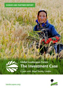 2016 Global Landscapes Forum: The Investment Case Donor and Partner Report