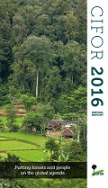 2016 CIFOR Annual Report: Putting forests and people on the global agenda