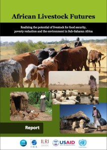 African Livestock Futures – Realizing the potential of livestock for food security,  poverty reduction and the environment in Sub-Saharan Africa