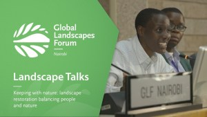 Landscape Talks – Keeping with nature – GLF Nairobi 2018