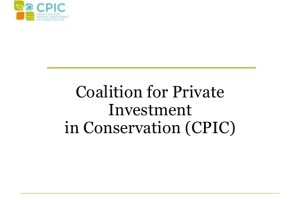Coalition for Private Investment in Conservation (CPIC)