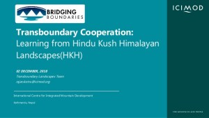 Transboundary Cooperation: Learning from Hindu Kush Himalayan Landscapes(HKH)