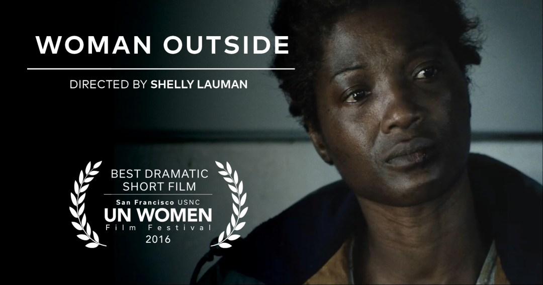 Woman Outside - Best Dramatic Short Film