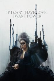 If I Can't Have Love, I Want Power 2021 Full Movie