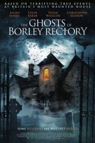 The Ghosts of Borley Rectory 2021 Full Movie