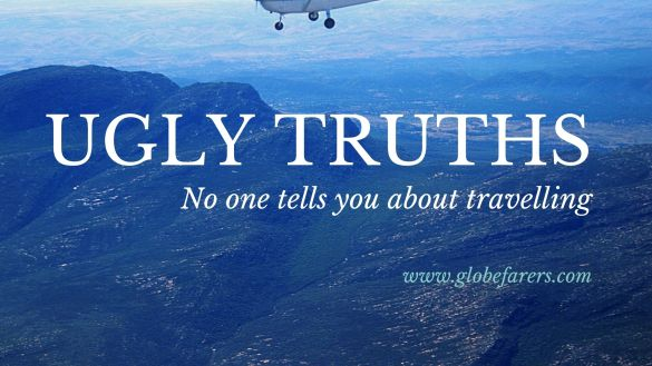 ugly truths abut travelling