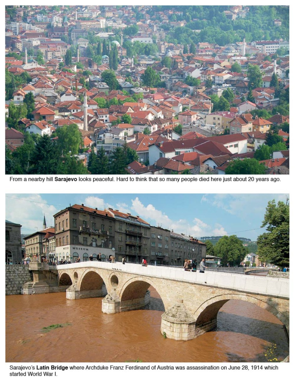 More than 20 years after the end of the Bosnian War, Sarajevo and Mostar in Bosnia-Herzegovina are now peaceful with a special charm not to be missed.