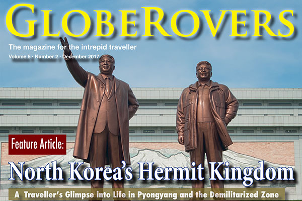 globerovers, travel magazine, magazine, north korea, travel