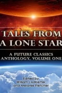 Tales From A Lone Star Anthology