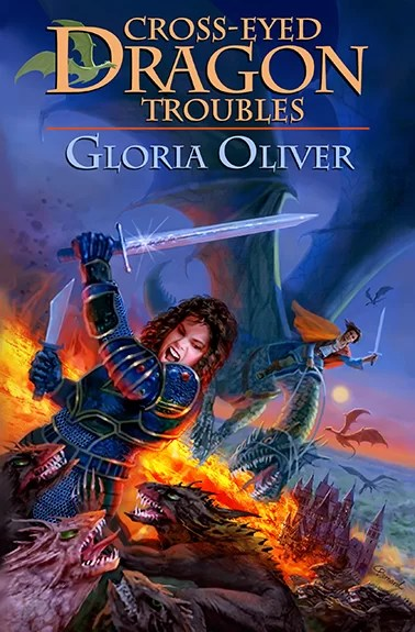 Cross-eyed Dragon Troubles by Gloria Oliver - Young Adult Fantasy