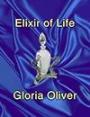 Elixir of Life - Short story by Gloria Oliver