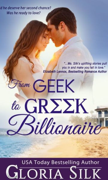 From Geek to Greek Billionaire by USA Today Bestselling Author Gloria Silk