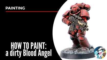 How to paint a dirty Blood Angel YouTube video