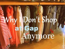 Why I Don't Shop at Gap Anymore