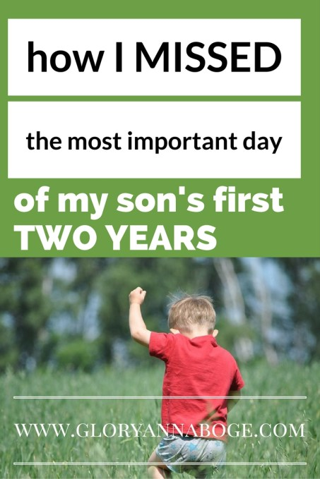 How I missed the most important day of my son's first two years. Guest Post.