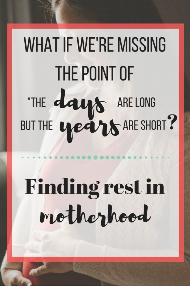 What does the days are long and the years are short really mean? Feeling tired and worn out in motherhood? Read more to explore finding rest in the busy season of motherhood.