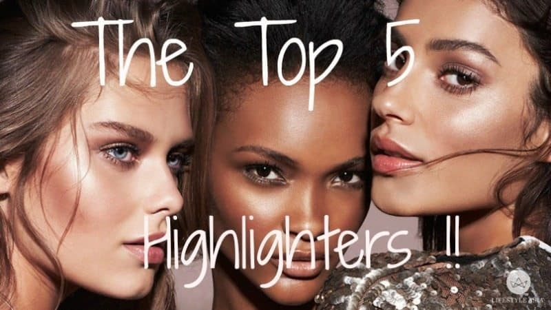 Top 5 Highlighters !!