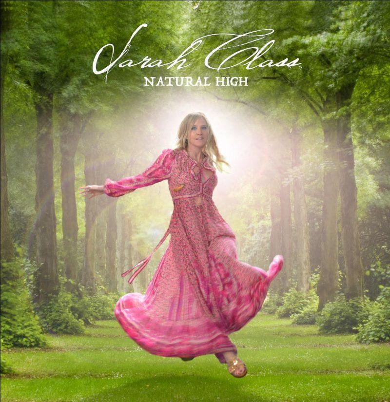 Sarah Class – Natural High – New Album Out Soon