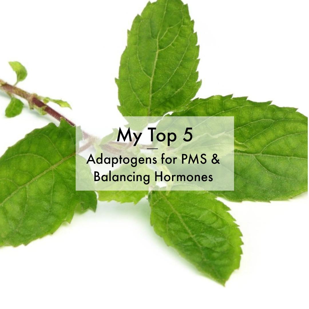 My 5 Favorite Adaptogens for PMS & Balancing Hormones – Glowing
